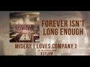 Forever Isn't Long Enough - Misery (Loves Company)
