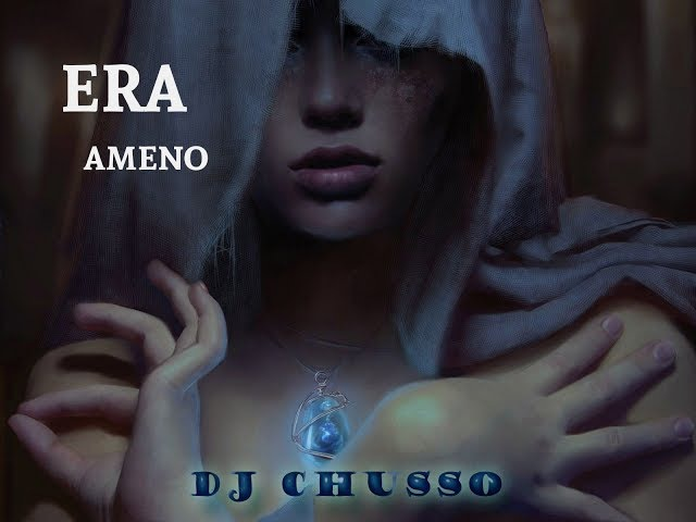 Era- Ameno-Remix 2018- Dj chusso