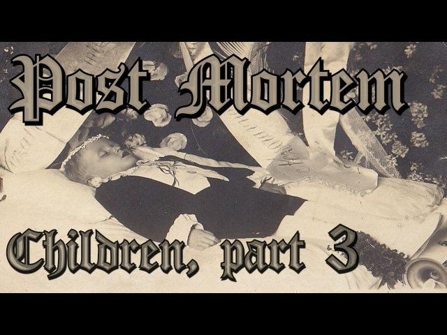 Пост Мортем - Фотографии детей Часть 3 / Post Mortem - Children Part 3