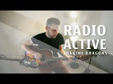 RADIOACTIVE  IMAGINE DRAGONS ACOUSTIC GUITAR COVER