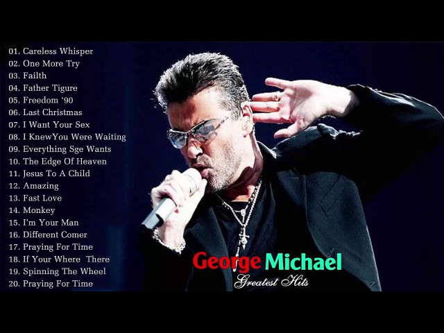 George Michael Greatest Hits - Best Songs of George Michael - George Michael Best Collection
