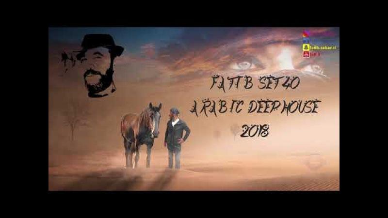 Arabic Deep House 2018 / fati B 40