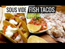 Sous Vide Fish Tacos Amazing its simple, cheap and easy! Best Fish Tacos Ever!