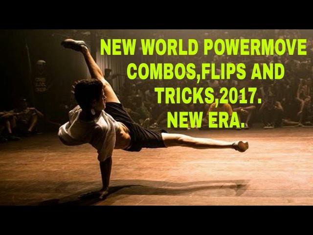 World Powermove ,combos, flips and tricks,new era 2017.