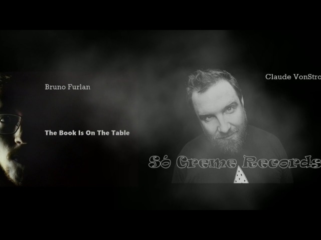 Claude VonStroke Bruno Furlan - The Book Is On The Table (Original Mix)