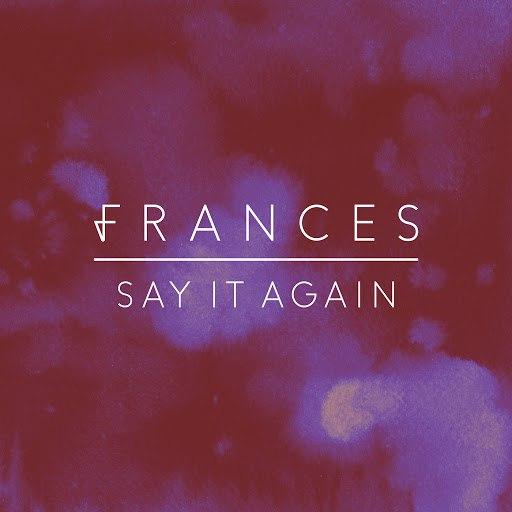 Frances альбом Say It Again (Remix EP)