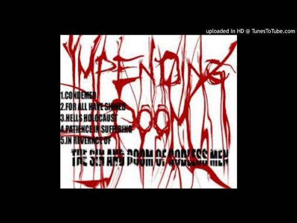 Impending Doom The Sin and Doom of Godless Men Full Demo 2005