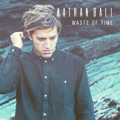Nathan Ball альбом Waste of Time