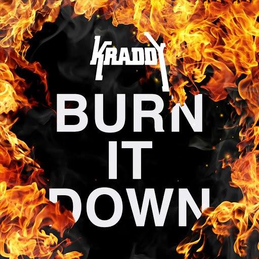 Kraddy альбом Burn It Down
