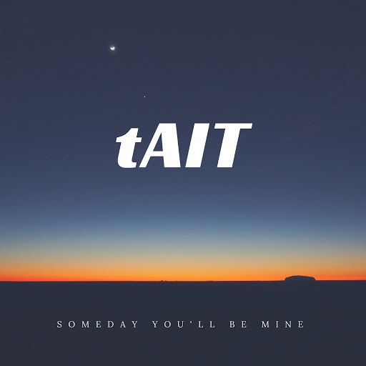 Tait альбом Someday You'll Be Mine