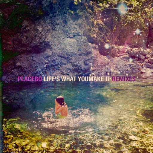 Placebo альбом Life's What You Make It (Remixes)
