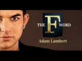 Adam Lambert - The F Word Extended Director's Cut with russian subtitles (русские субтитры)