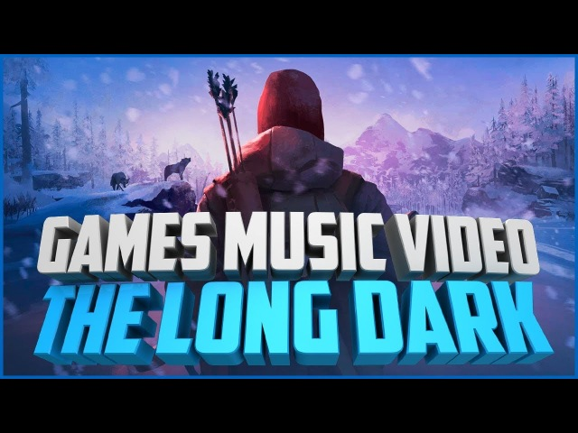 🔥GMV Bumble Beezy [AMATORY] – Original Go - Get | THE LONG DARK | GAMES MUSIC VIDEO🎶