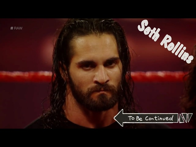 Seth Rollins to be continued..