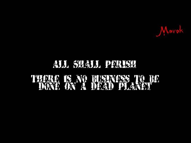 All Shall Perish There Is No Business To Be Done On A Dead Planet Animated Lyrics