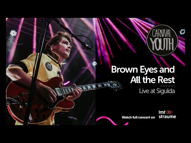 Carnival Youth - Brown Eyes and All the Rest live in Sigulda