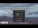 Newsboys - The Cross Has the Final Word (Audio)