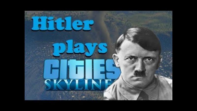 Hitler plays Cities: Skylines (Parody!)