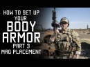 How to set up your Body Armor | Mag Placement | Part 3 | Tactical Rifleman