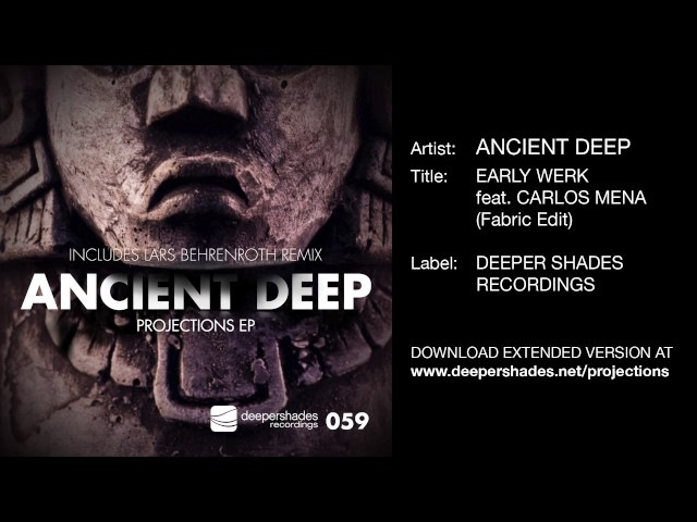 Ancient Deep - Early Werk feat. Carlos Mena [Deeper Shades Recordings]