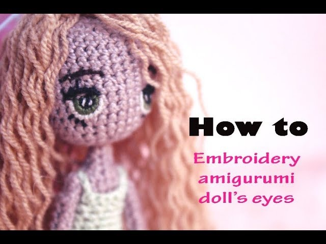 Tutorial amigurumi doll bagian 2|| How to make embroidery amigurumi doll's eyes