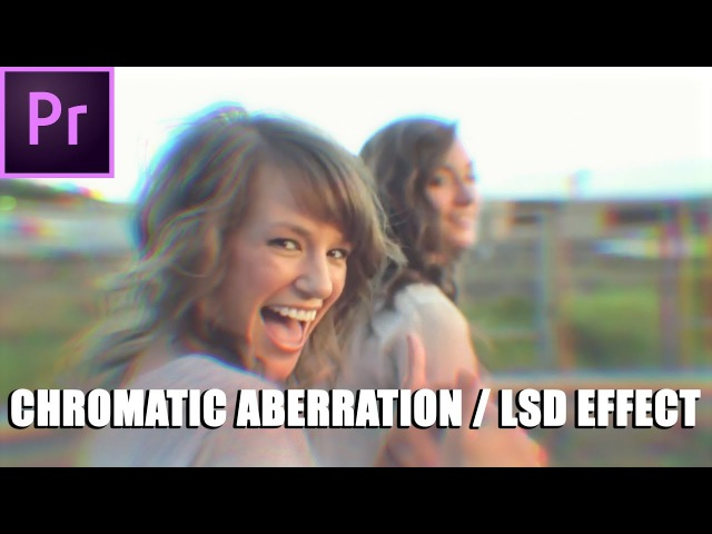Chromatic Aberration LSD Effect in Premiere Pro