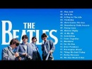 The Beatles Greatest Hits 2018 - Best Songs Of The Beatles 2018