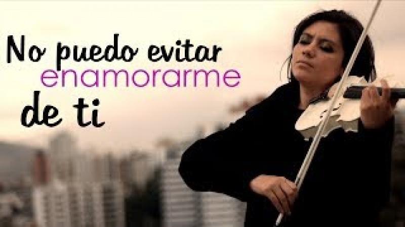 No puedo evitar enamorarme de ti ❤ en Violín!! POEMA de AMOR (Can't help falling in love with you)
