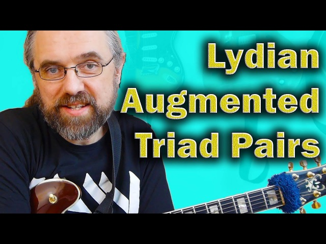 Lydian Augmented Triad Pair - Melodic Minor Sounds You Want To Know