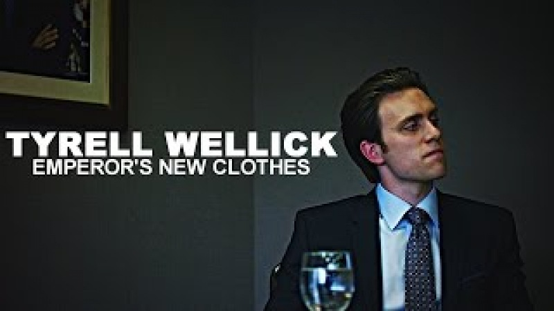 Emperor's New Clothes [Tyrell Wellick]
