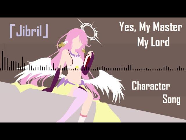 No game no life  「yes, my master my lord」  jibril character song