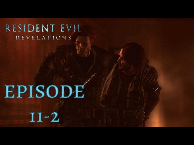 Resident Evil - Revelations - Gameplay Walkthrough Episode 11 - 2