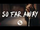 Martin Garrix &amp David Guetta - So Far Away (Lyrics Lyric Video) feat. Jamie Scott &amp Romy Dya