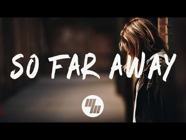 Martin Garrix David Guetta So Far Away Lyrics Lyric Video feat Jamie Scott Romy Dya