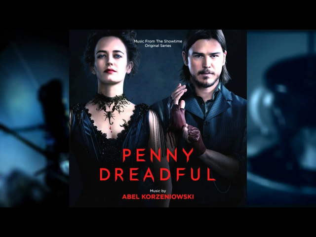 Penny Dreadful Season 1 - Full Soundtrack [HD]