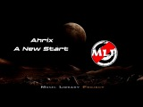 Ahrix - A New Start Music Library Project Release