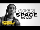 Open Space: Robb Banks
