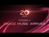 20 YEARS OF ULTRA — EPISODE 2: DANCE MUSIC ARRIVES (RUS)