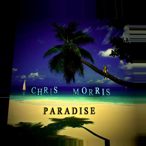 Chris Morris альбом Paradise