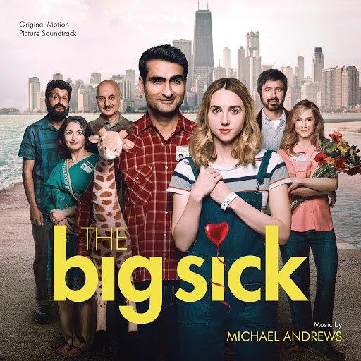 Michael Andrews альбом The Big Sick (Original Motion Picture Soundtrack)