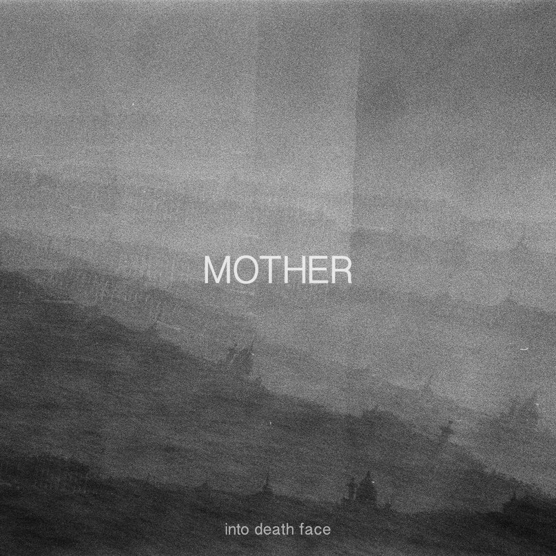 Новый сингл MOTHER - Into Death Face