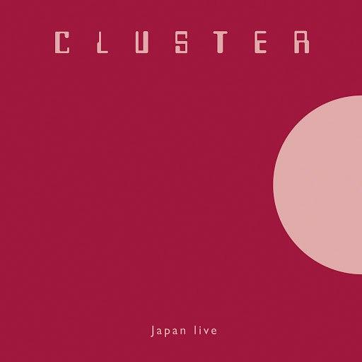 Cluster альбом Japan (Live)