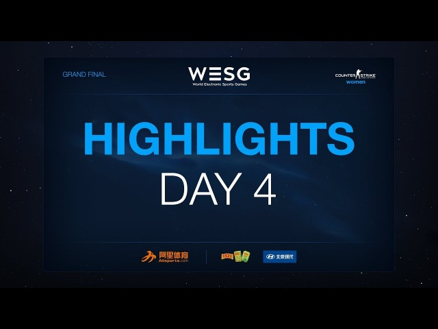 4'th Day Highlights of WESG 2017 Grand Final CS:GO Female