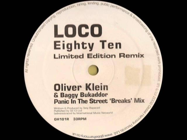 Loco - Eighty Ten (Oliver Klein Baggy Bukaddor Panic In The Street Break Mix)