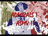 One Piece Admirals ASMV - ون بيس الادميرالات
