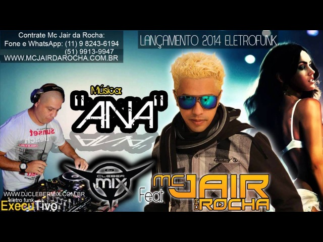Mc Jair Da Rocha (Ana) Dj Cleber Mix - Eletro Funk