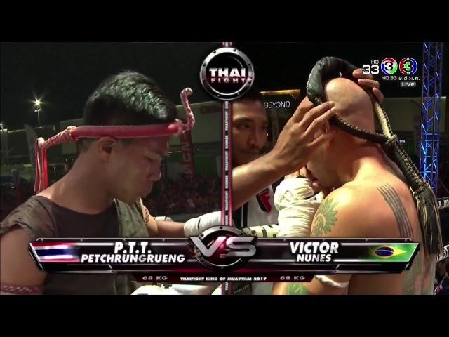 P.T.T. Petchrungrueng - Victor Nunes, THAI FIGHT Kard Chuek, 23.12.17
