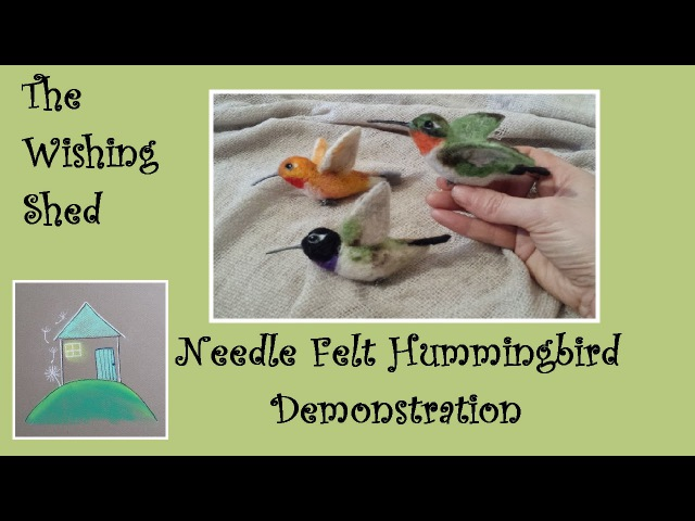 Needle felt tutorial Hummingbird The Wishing Shed