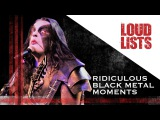 10 Ridiculous Black Metal Moments