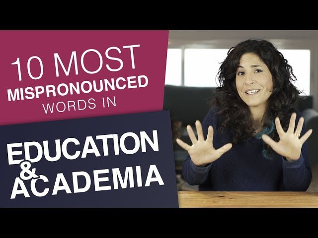 10 mispronounced words in EDUCATION and ACADEMIA American English Pronunciation Lesson